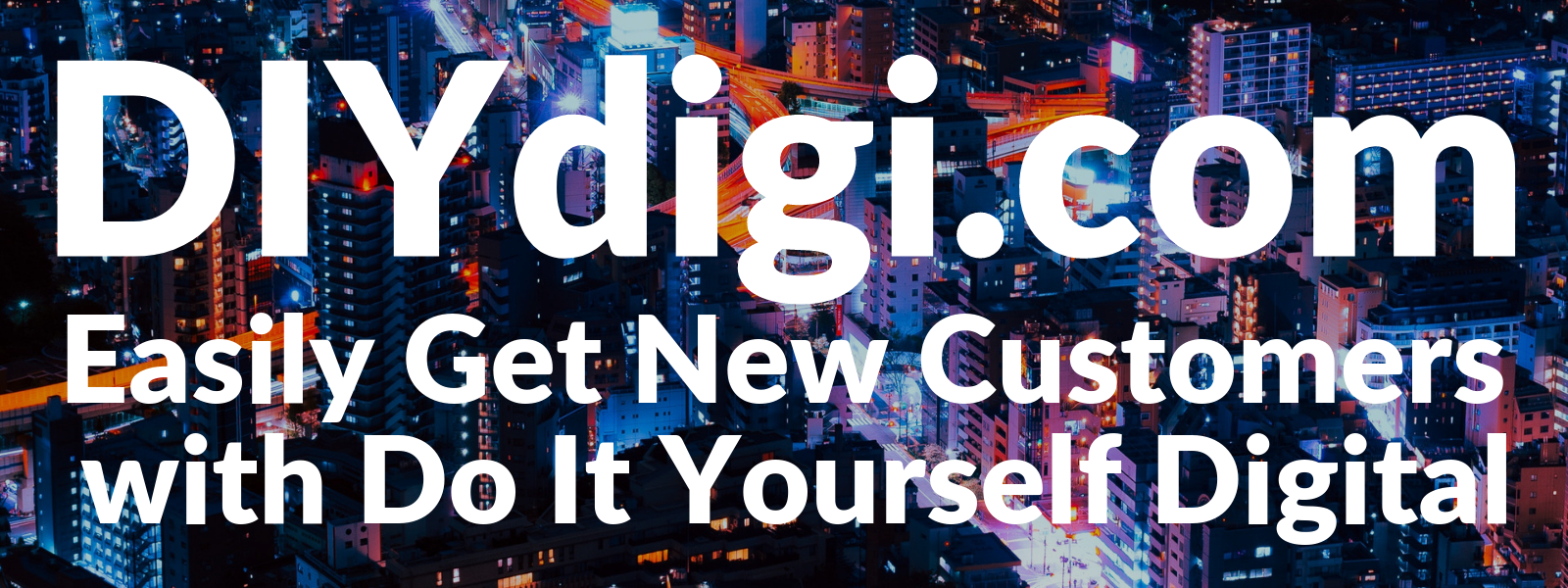 DIYdigi - Easily Get New Customers with Do It Yourself Digital